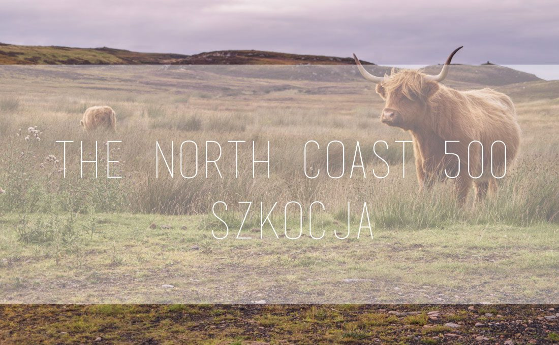 The North Coast 500 – informacje praktyczne