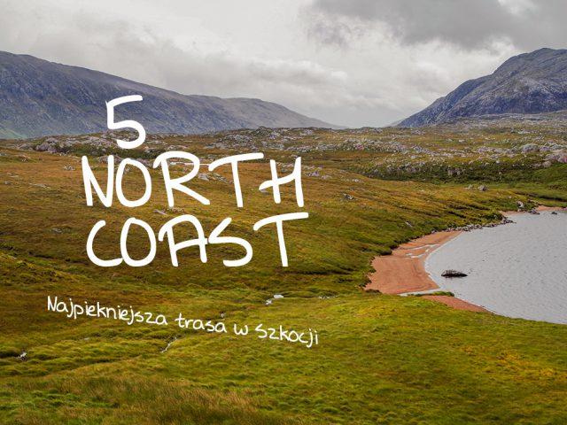 The North Coast 500 – Najpiękniejsza trasa w Szkocji (cz.1)