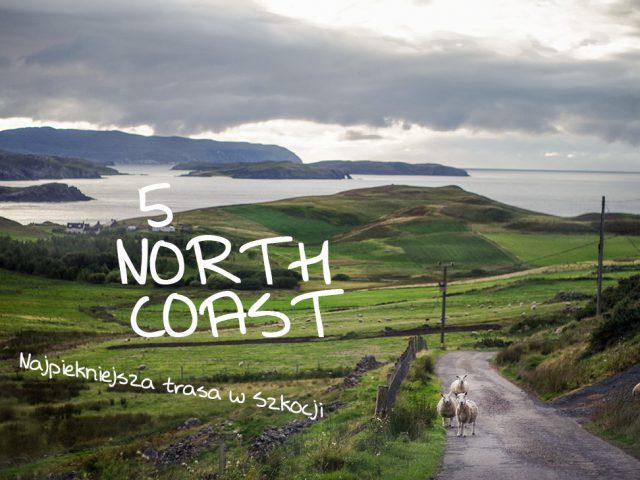 The North Coast 500 – Najpiękniejsza trasa w Szkocji (cz.2)